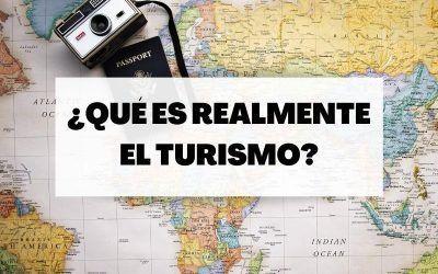 Descubre qué se entiende por turismo: Definiciones y explicación
