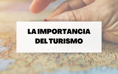 La importancia del turismo